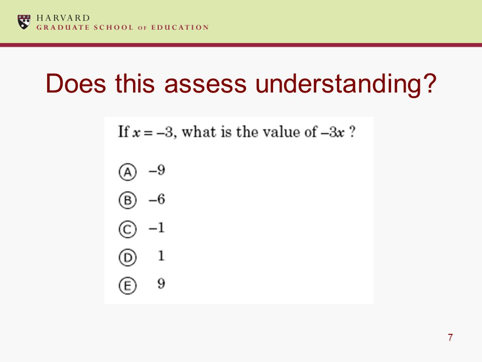 7 Does this assess understanding?