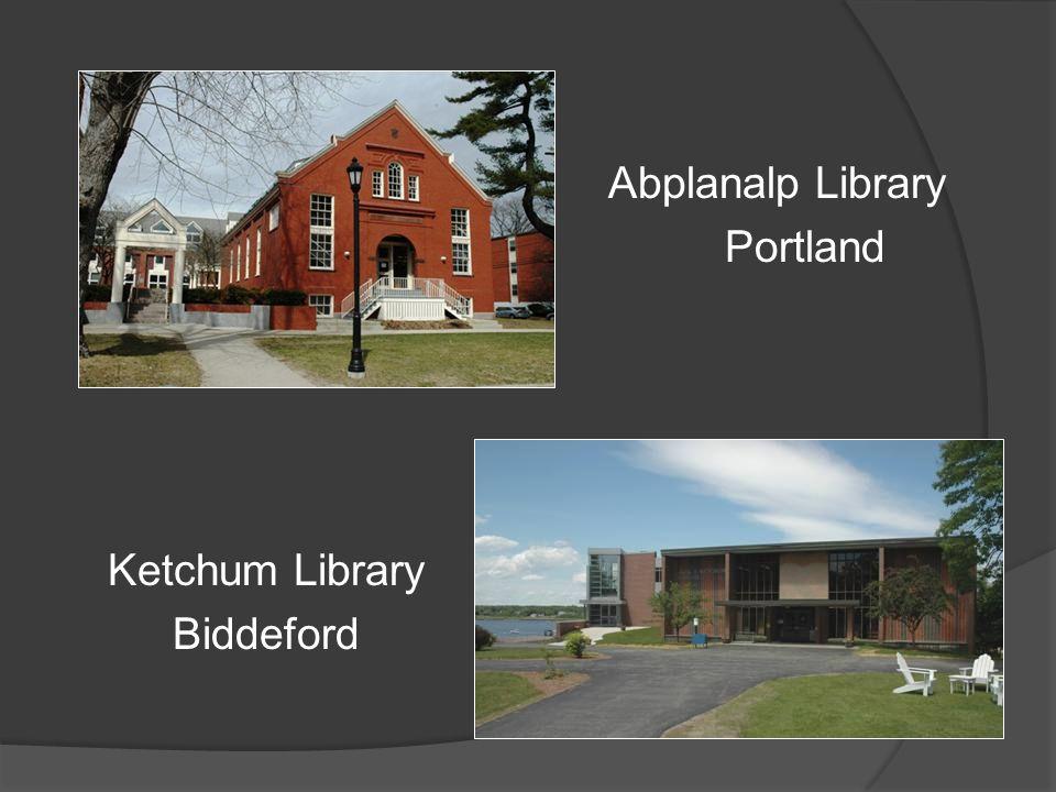 Ketchum Library Biddeford Abplanalp Library Portland