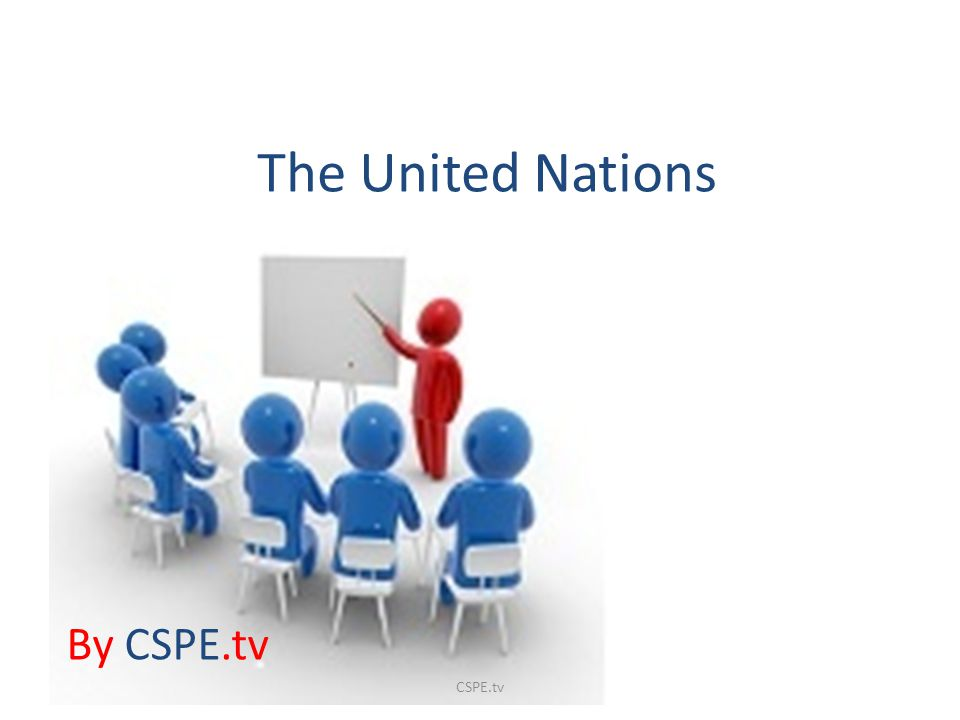 The United Nations By CSPE.tv CSPE.tv