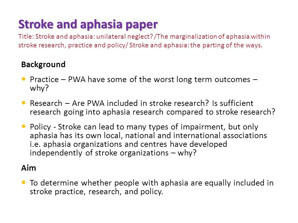 Stroke and aphasia paper Stroke and aphasia paper Title: Stroke and aphasia: unilateral neglect.
