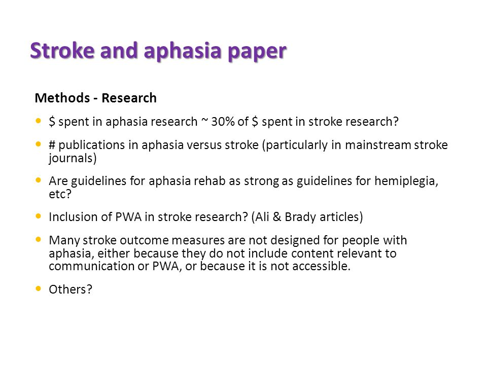 Stroke and aphasia paper Methods - Research $ spent in aphasia research ~ 30% of $ spent in stroke research.