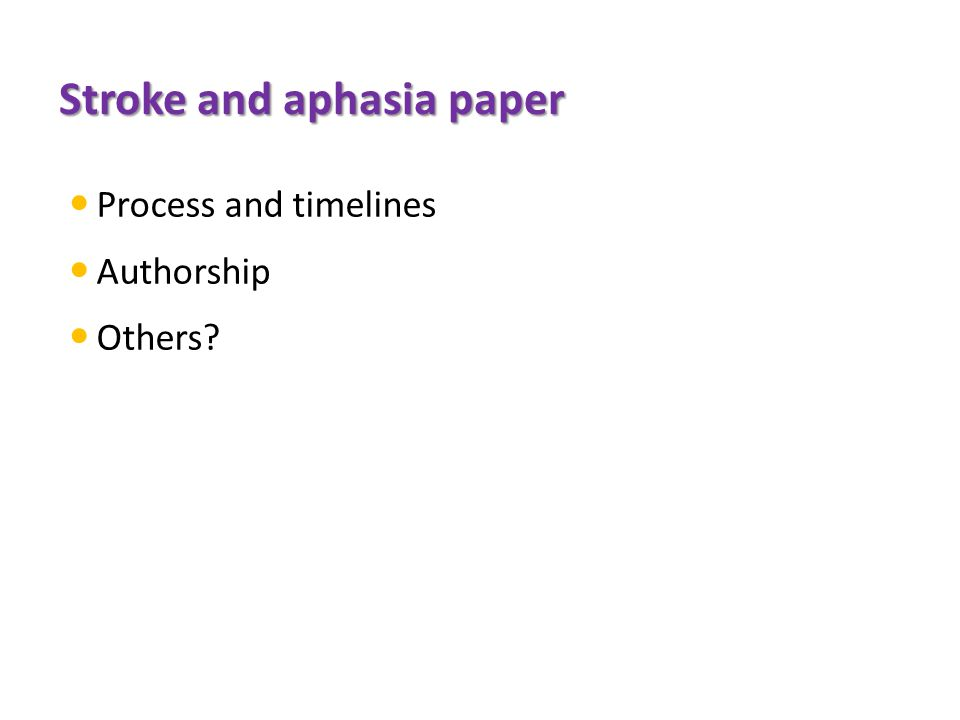 Stroke and aphasia paper Process and timelines Authorship Others