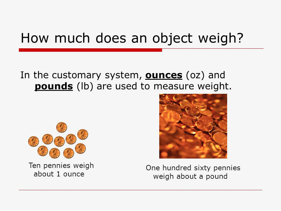 How much does an object weigh.