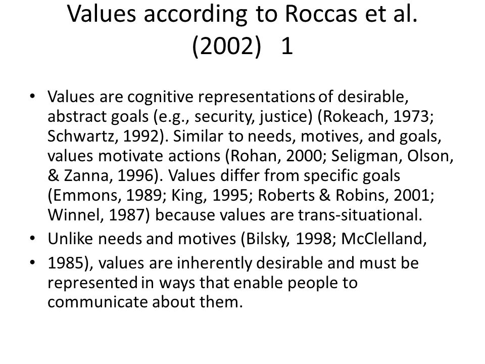 Values according to Roccas et al. (2002) 1 Values are cognitive representations of desirable, abstract goals (e.g., security, justice) (Rokeach, 1973;