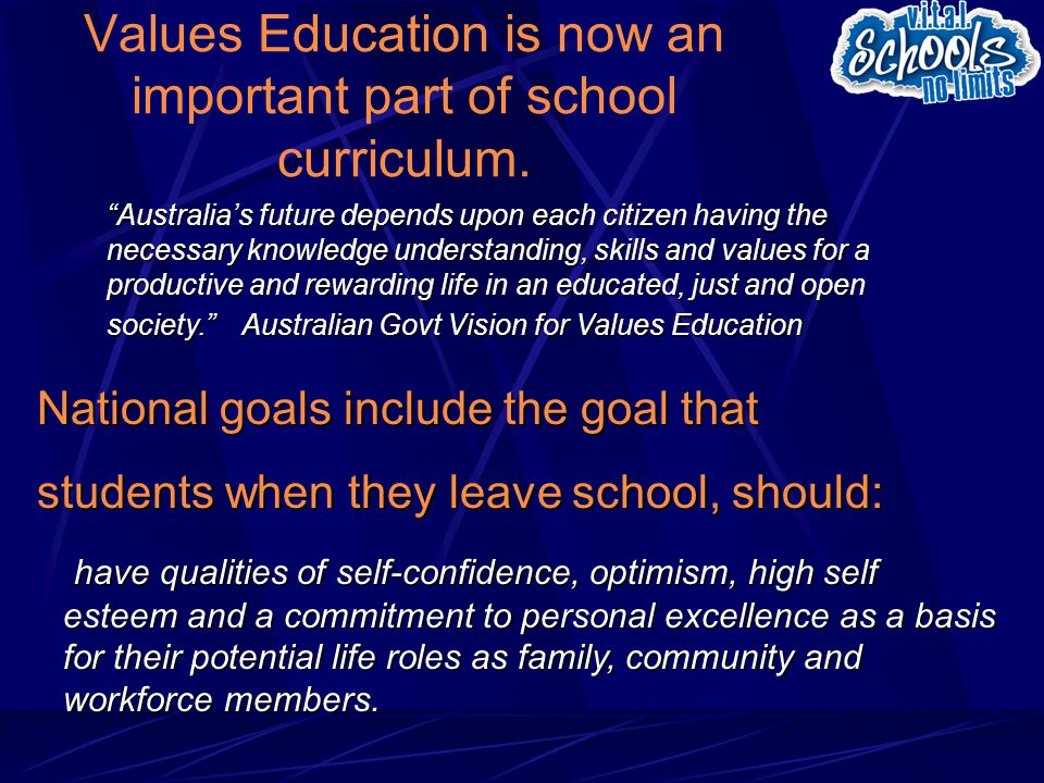 Values Education is now an important part of school curriculum.