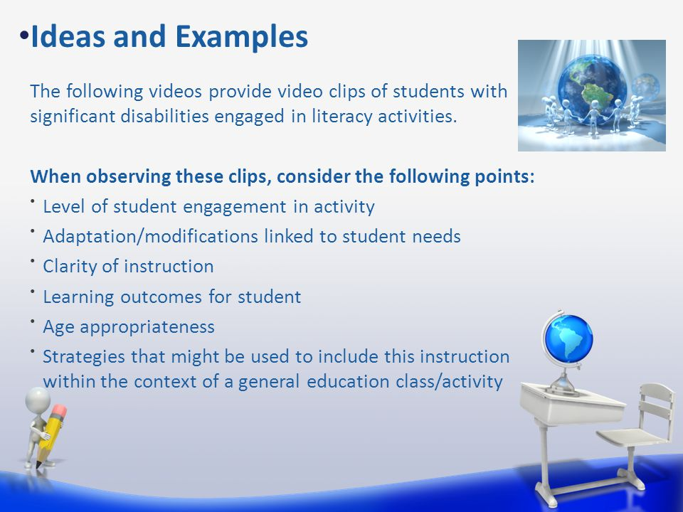 The following videos provide video clips of students with significant disabilities engaged in literacy activities.