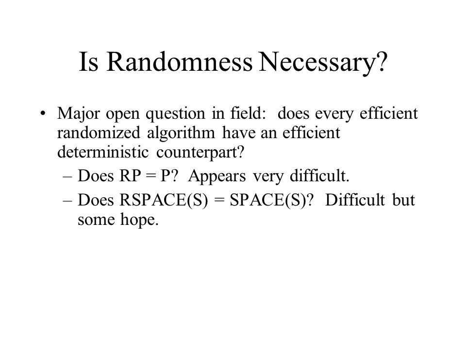 Solution: Extractor [Nisan-Zuckerman] Ext very long weakly random long almost random short truly random