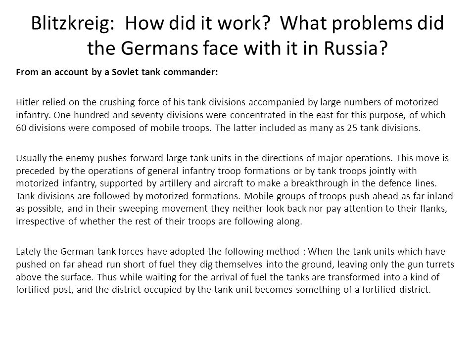 Blitzkreig: How did it work? What problems did the Germans face with it in Russia? From an account by a Soviet tank commander: Hitler relied on the cr