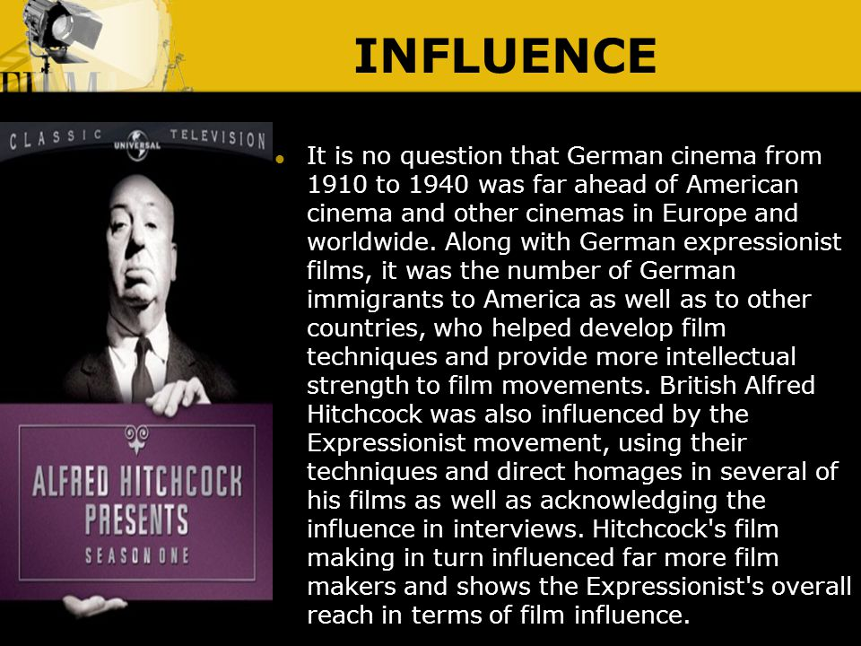 INFLUENCE Tim Burton s dark characteristics in his films are also influenced by German Expressionism.