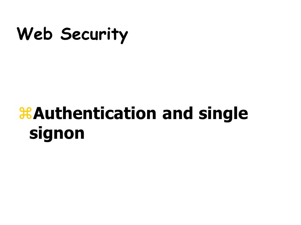 Web Security  Authentication and single signon