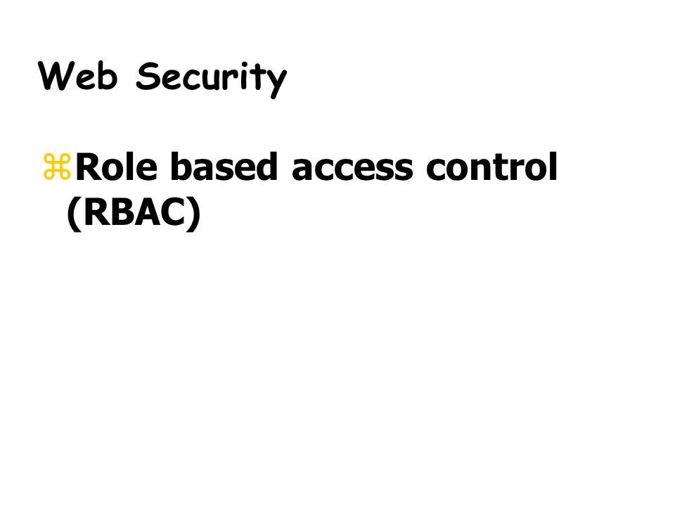 Web Security zRole based access control (RBAC)