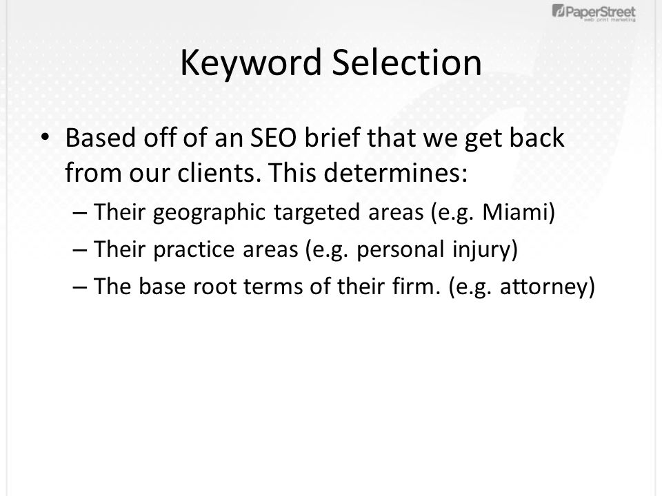 Keyword Selection Based off of an SEO brief that we get back from our clients.