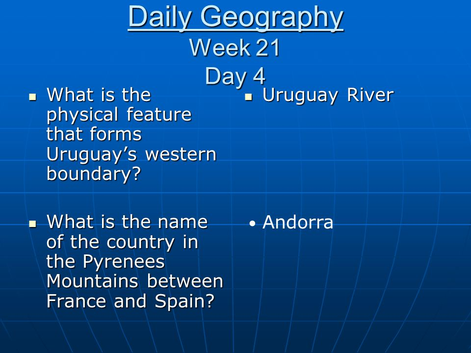 Daily Geography Week 21 Day 4 What is the physical feature that forms Uruguay's western boundary? What is the physical feature that forms Uruguay's we