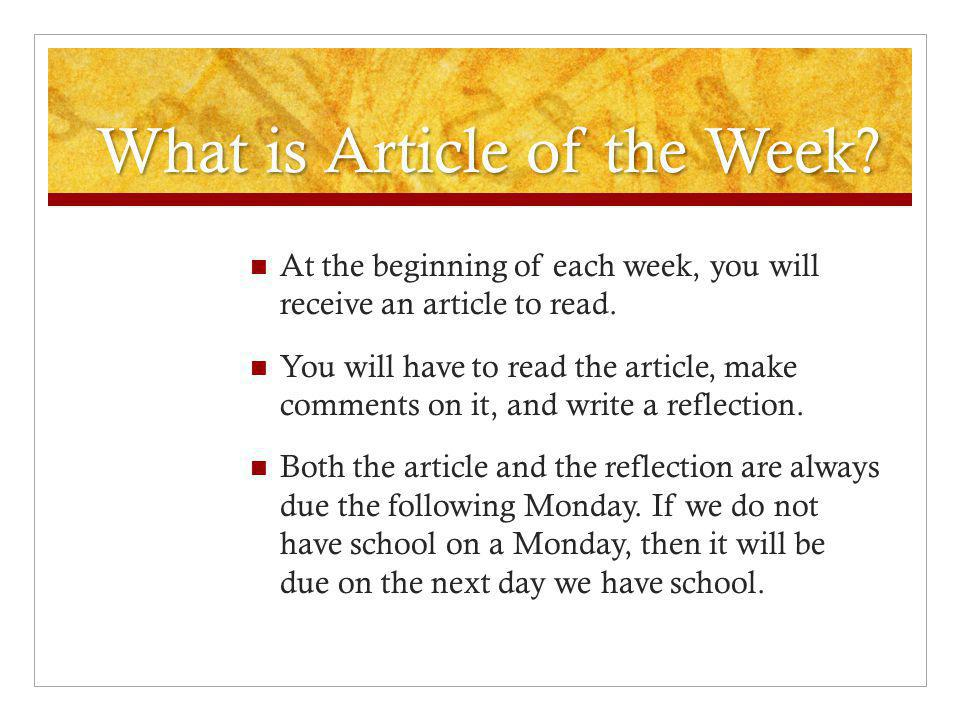 What is Article of the Week.At the beginning of each week, you will receive an article to read.