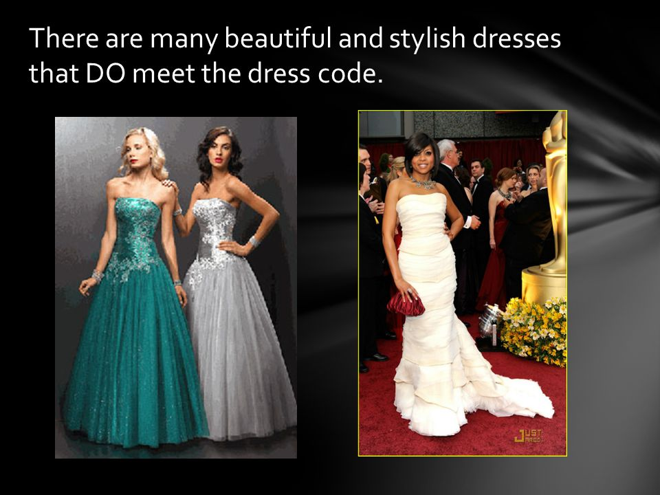 There are many beautiful and stylish dresses that DO meet the dress code.
