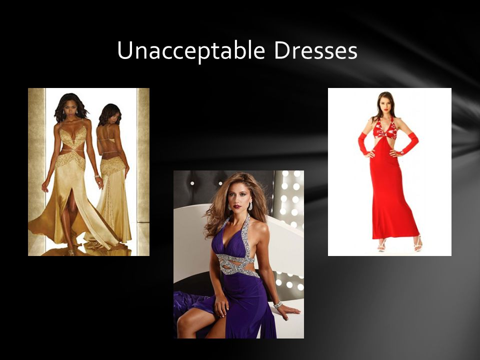 Unacceptable Dresses