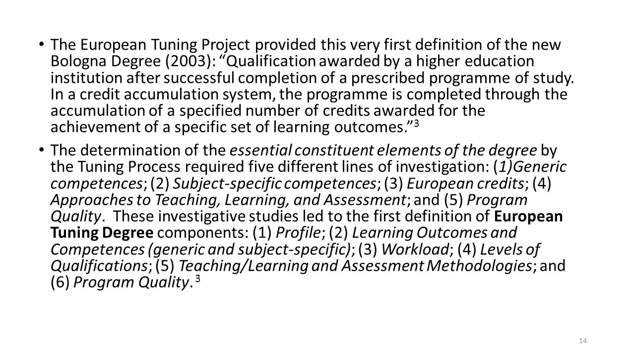 "The European Tuning Project provided this very first definition of the new Bologna Degree (2003): ""Qualification awarded by a higher education institu"