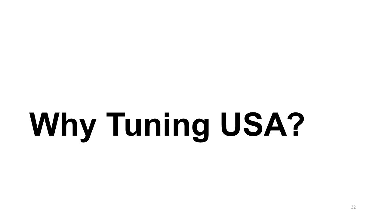 Why Tuning USA? 32