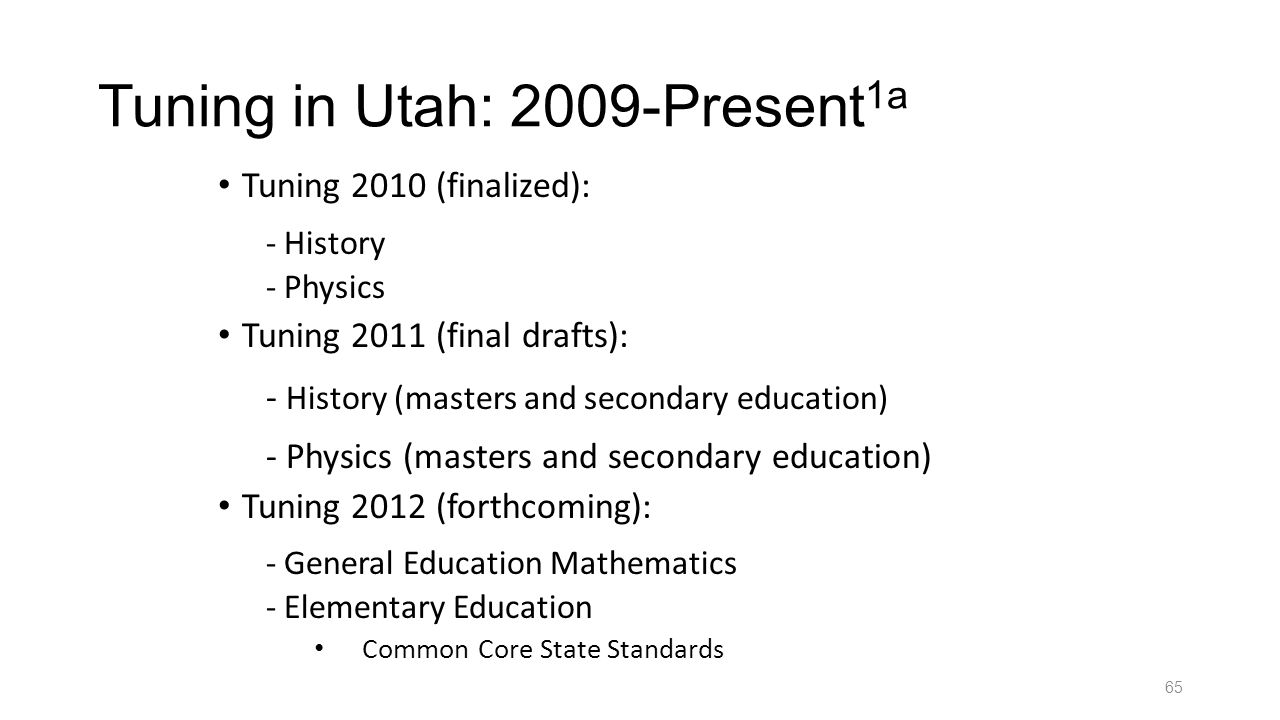 Tuning in Utah: 2009-Present 1a Tuning 2010 (finalized): - History - Physics Tuning 2011 (final drafts): - History (masters and secondary education) -