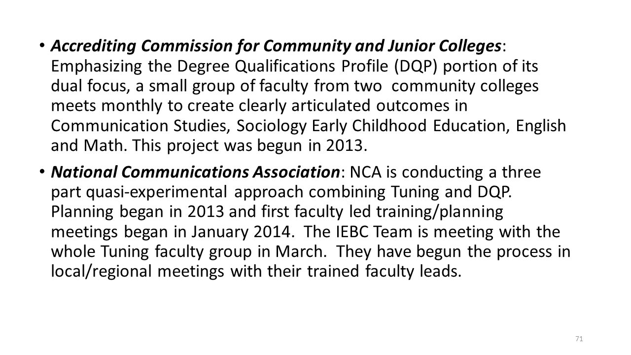 Accrediting Commission for Community and Junior Colleges: Emphasizing the Degree Qualifications Profile (DQP) portion of its dual focus, a small group