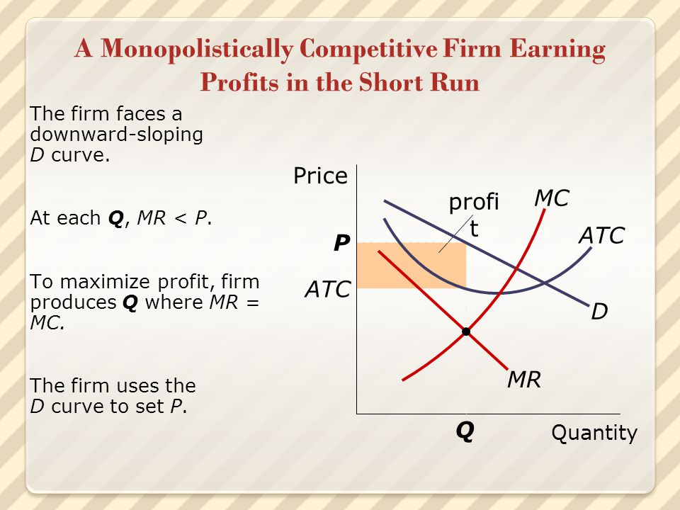 Comparing Monopoly & Monop.Competition yes firm has market power.