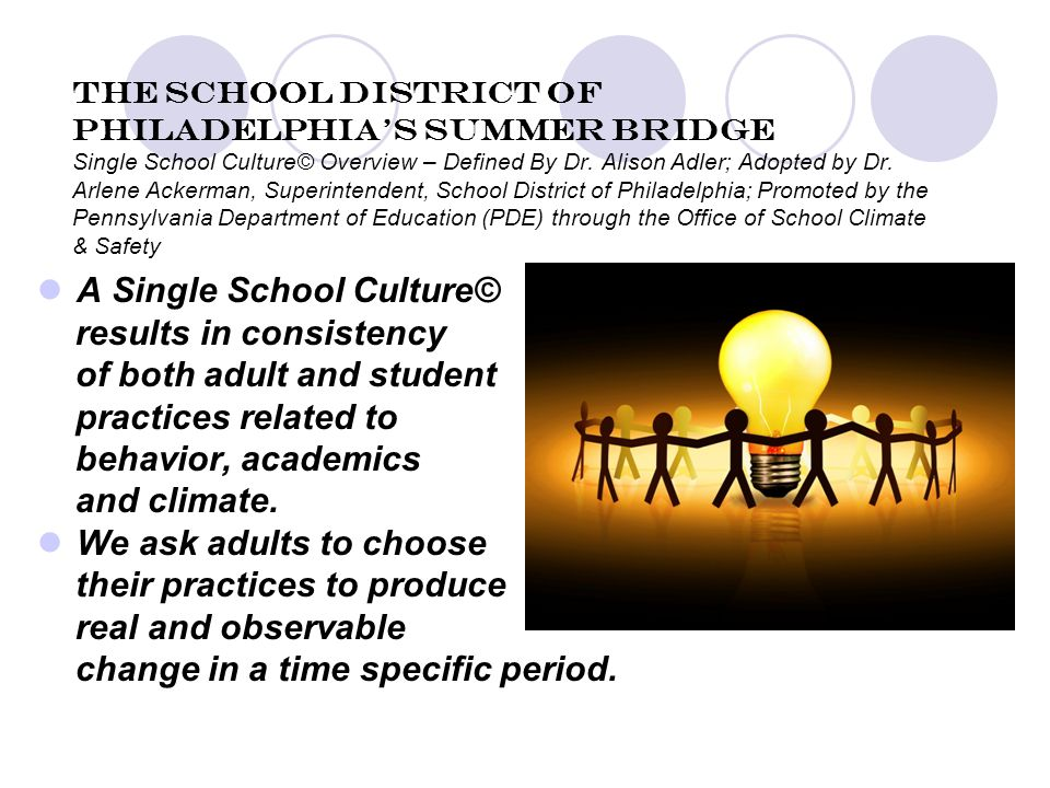 The School District of Philadelphia's Summer Bridge Single School Culture© Overview – Defined By Dr.