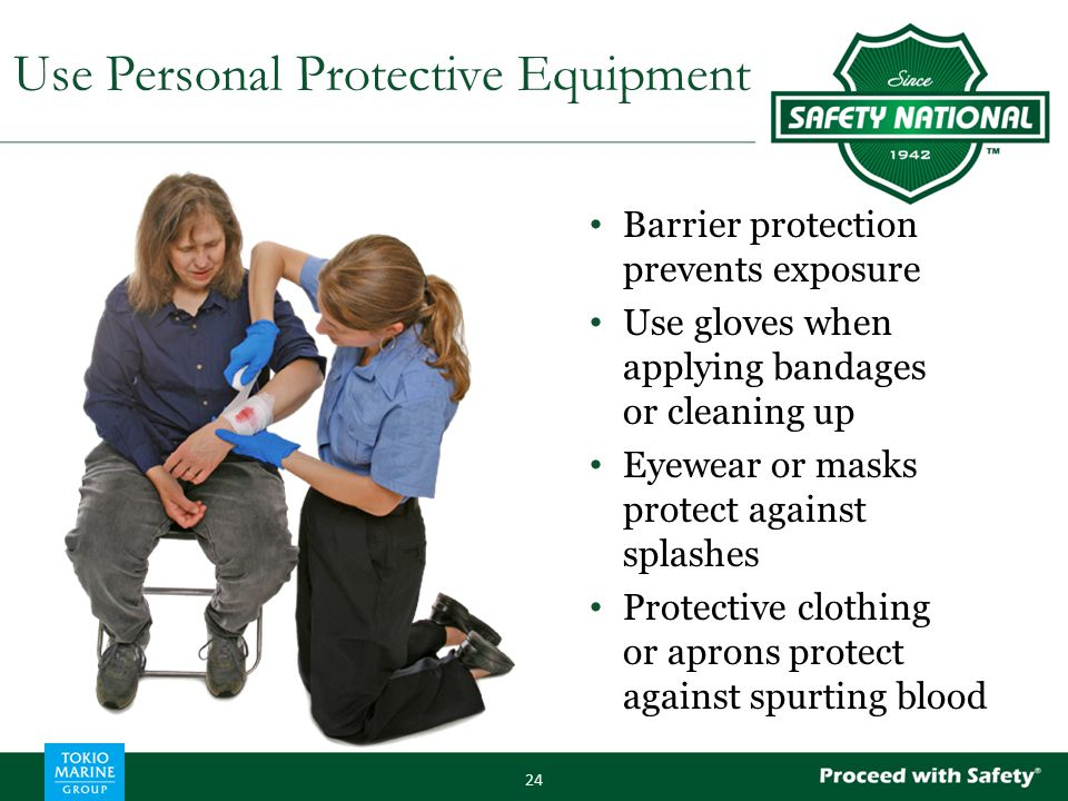 Barrier protection prevents exposure Use gloves when applying bandages or cleaning up Eyewear or masks protect against splashes Protective clothing or