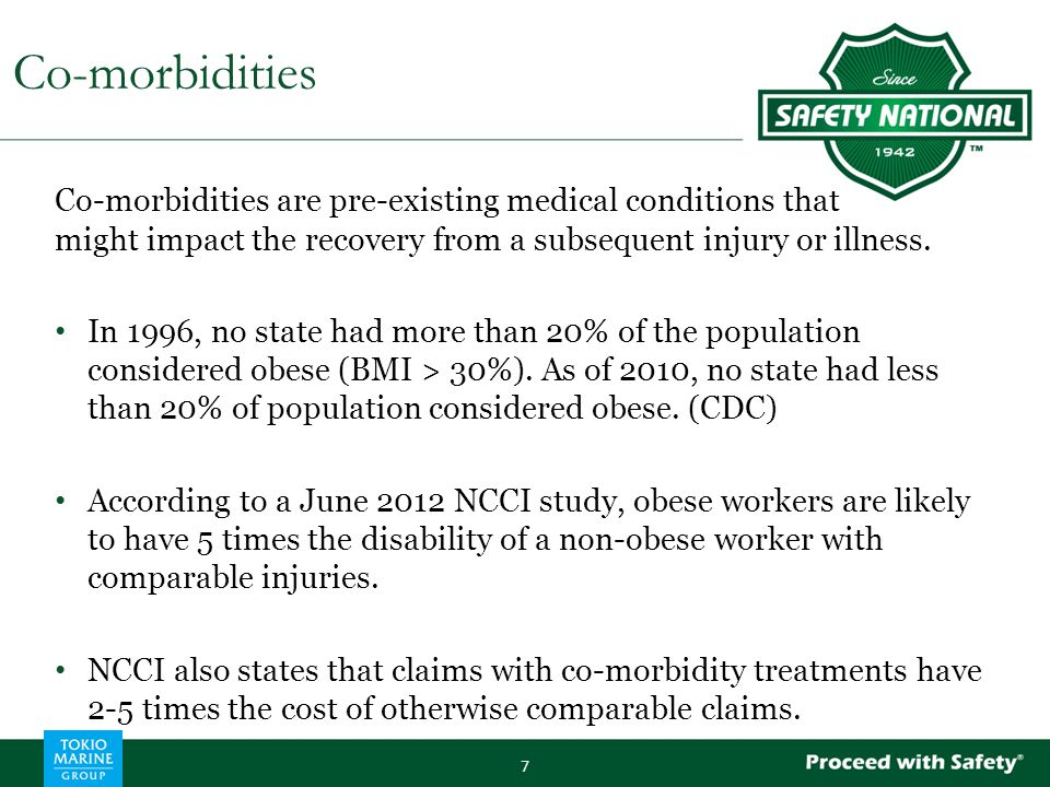 Co-morbidities are pre-existing medical conditions that might impact the recovery from a subsequent injury or illness.