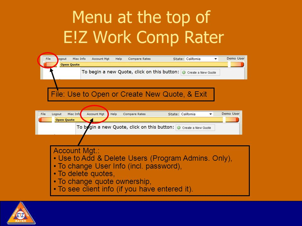 Menu at the top of E!Z Work Comp Rater File: Use to Open or Create New Quote, & Exit Account Mgt.: Use to Add & Delete Users (Program Admins.