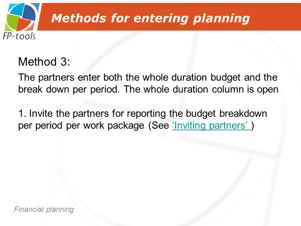 Method 3: The partners enter both the whole duration budget and the break down per period.