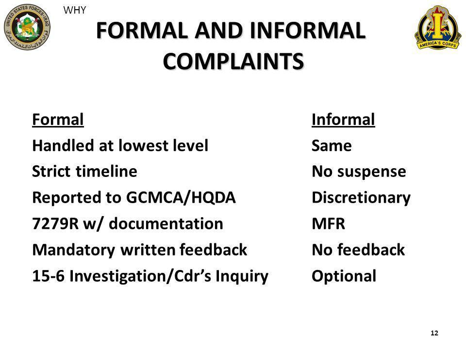 12 FormalInformal Handled at lowest levelSame Strict timeline No suspense Reported to GCMCA/HQDADiscretionary 7279R w/ documentationMFR Mandatory writ