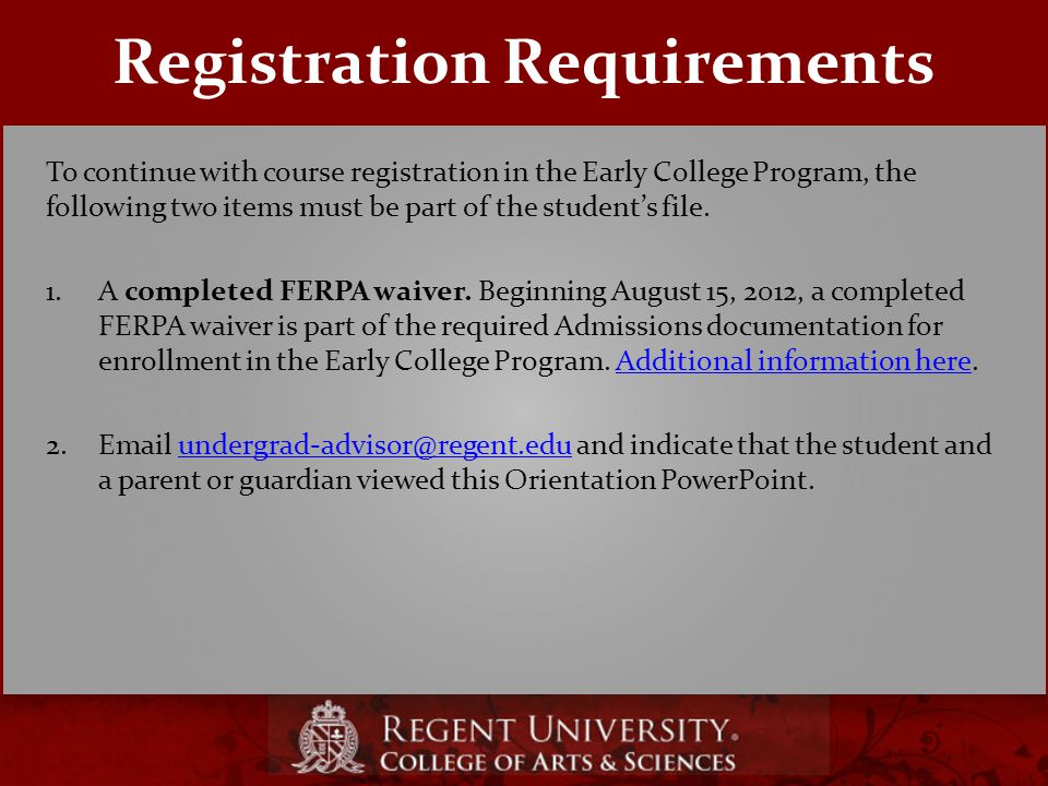 Registration Requirements To continue with course registration in the Early College Program, the following two items must be part of the student's file.
