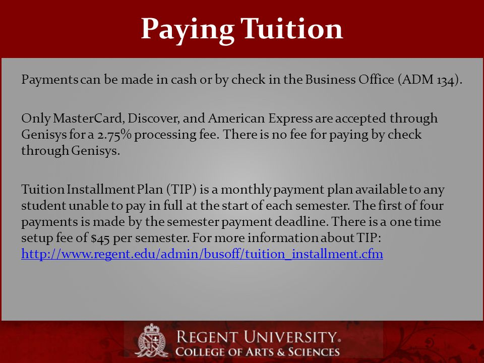 Paying Tuition Payments can be made in cash or by check in the Business Office (ADM 134).