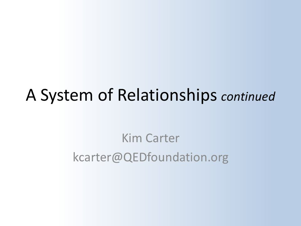 A System of Relationships continued Kim Carter
