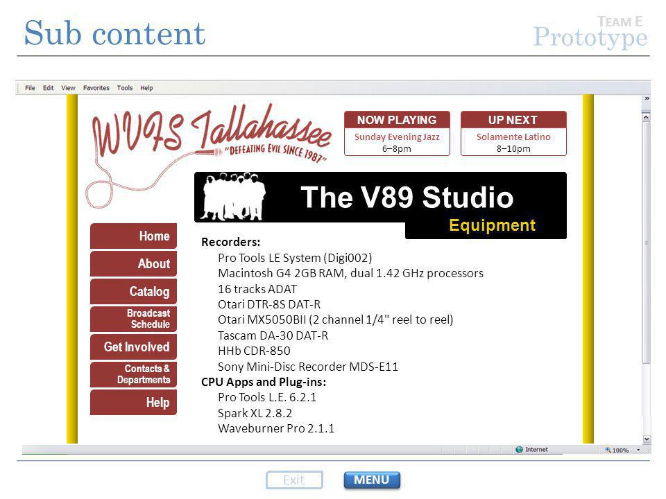 Sub content Prototype T EAM E MENU Exit Solamente Latino 8–10pm Home About Catalog Get Involved Contacts & Departments Help Broadcast Schedule Sunday Evening Jazz 6–8pm NOW PLAYINGUP NEXT Recorders: Pro Tools LE System (Digi002) Macintosh G4 2GB RAM, dual 1.42 GHz processors 16 tracks ADAT Otari DTR-8S DAT-R Otari MX5050BII (2 channel 1/4 reel to reel) Tascam DA-30 DAT-R HHb CDR-850 Sony Mini-Disc Recorder MDS-E11 CPU Apps and Plug-ins: Pro Tools L.E.