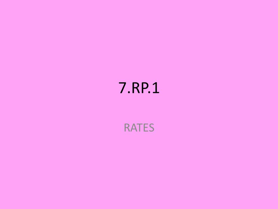7.RP.1 RATES
