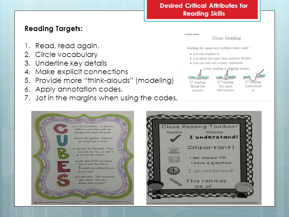 Desired Critical Attributes for Reading Skills Reading Targets: 1.Read, read again.