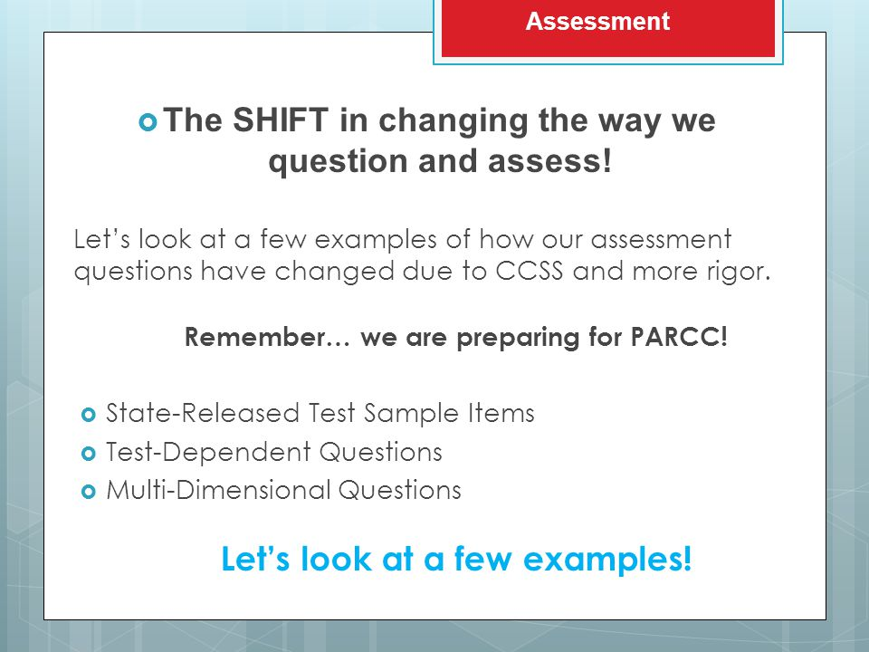  The SHIFT in changing the way we question and assess.