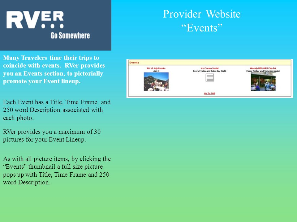 Provider Website Events Many Travelers time their trips to coincide with events.