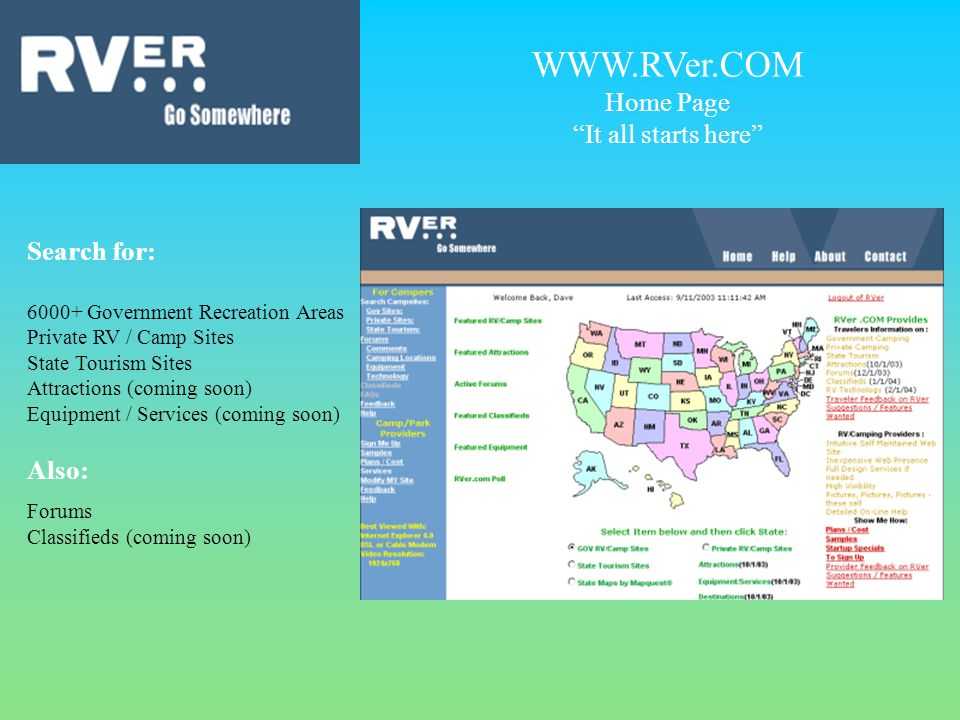WWW.RVer.COM Home Page It all starts here Search for: 6000+ Government Recreation Areas Private RV / Camp Sites State Tourism Sites Attractions (coming soon) Equipment / Services (coming soon) Also: Forums Classifieds (coming soon)