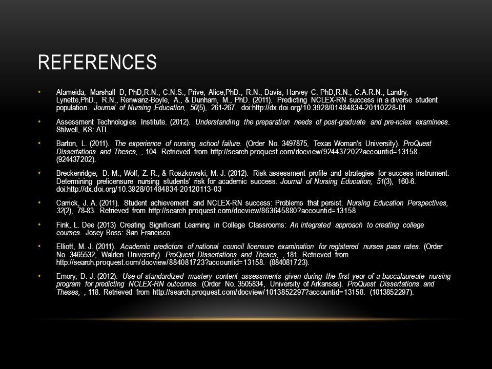 REFERENCES Alameida, Marshall D, PhD,R.N., C.N.S., Prive, Alice,PhD., R.N., Davis, Harvey C, PhD,R.N., C.A.R.N., Landry, Lynette,PhD., R.N., Renwanz-Boyle, A., & Dunham, M., PhD.