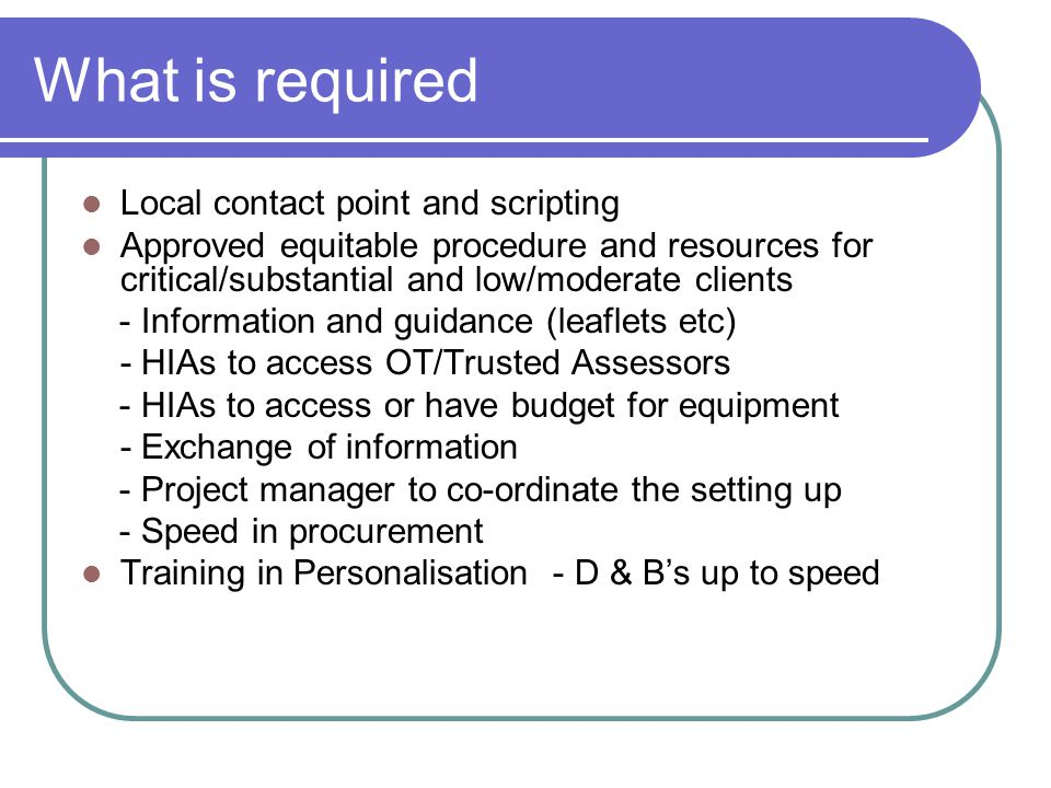 What is required Local contact point and scripting Approved equitable procedure and resources for critical/substantial and low/moderate clients - Info