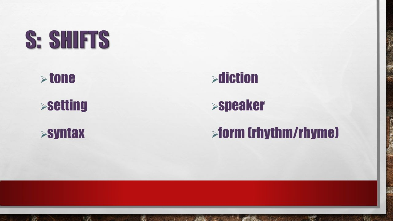  tone  setting  syntax  diction  speaker  form (rhythm/rhyme)