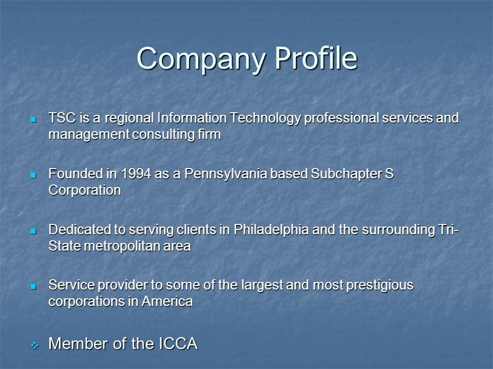 Company Profile TSC is a regional Information Technology professional services and management consulting firm TSC is a regional Information Technology