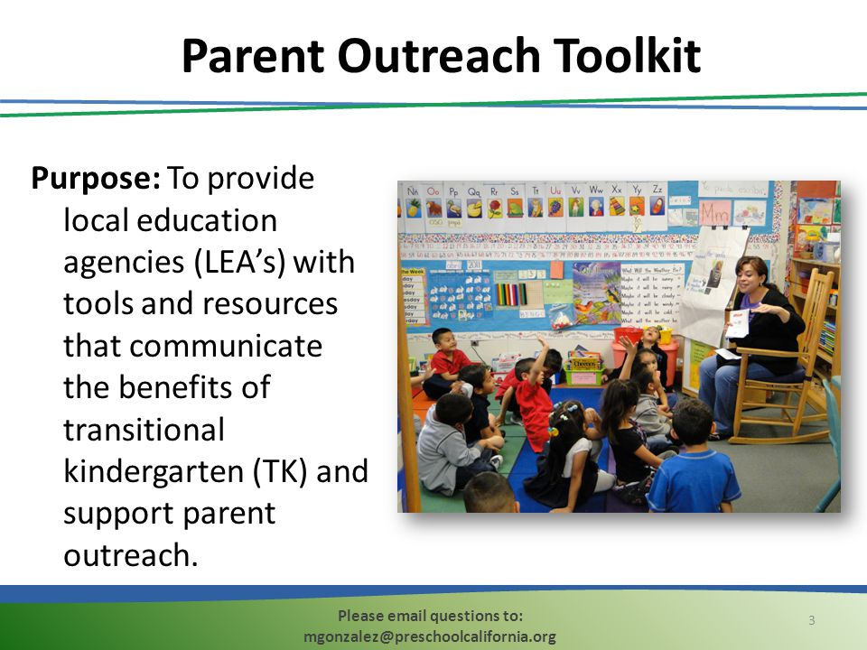 Parent Outreach Toolkit Purpose: To provide local education agencies (LEA's) with tools and resources that communicate the benefits of transitional ki