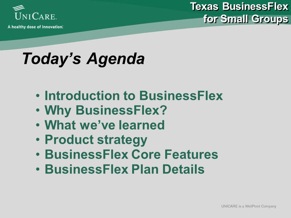 TEXAS BusinessFlex for Small Groups  Offering Employer Options & Value This summary of benefits provides a very brief description of the important features of our plans.