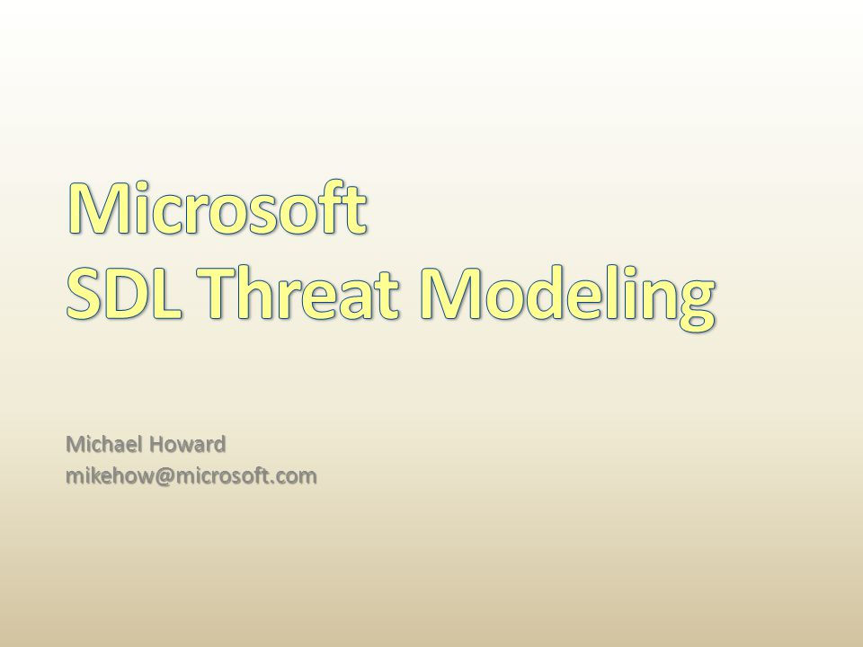  Threat model your work. Start early  Track changes  Work with your Security Advisors.