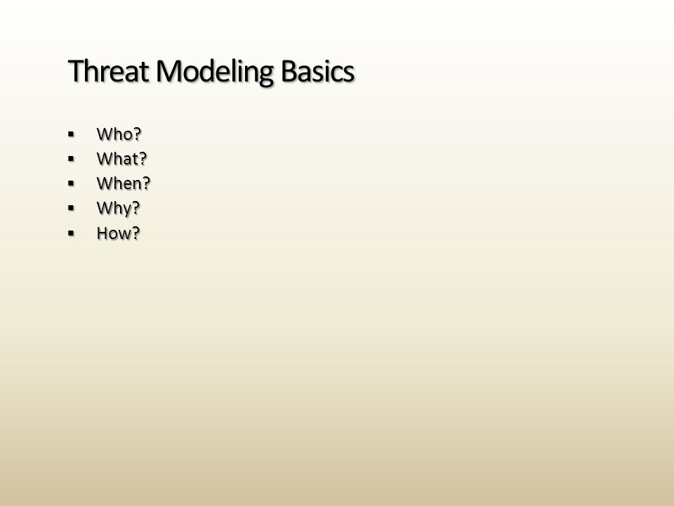  Building a threat model  Dev owns DFD (diagram)  Test owns ID threats (analyze)  PM owns overall process  Customers for threat models  Your team  Other feature, product teams  Customers, via user education  'External' QA resources like pen testers  Security Advisors Who