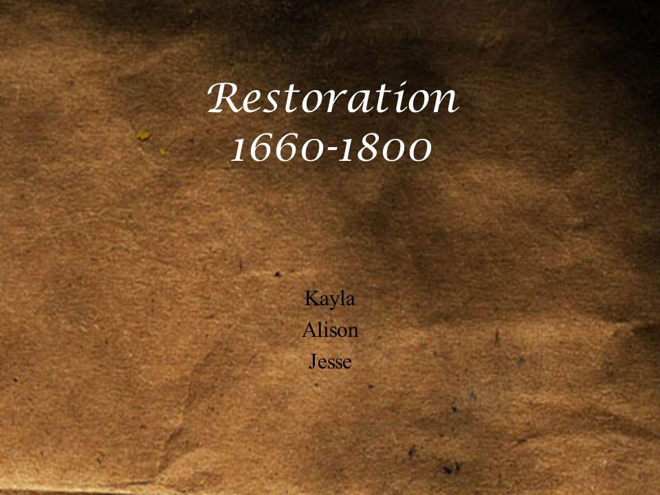Restoration 1660-1800 Kayla Alison Jesse