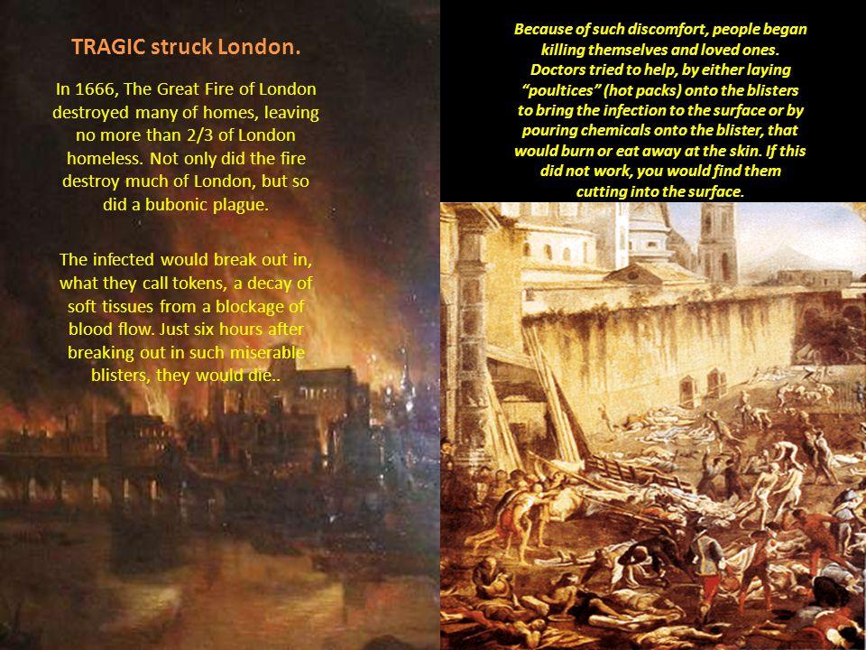 TRAGIC struck London.
